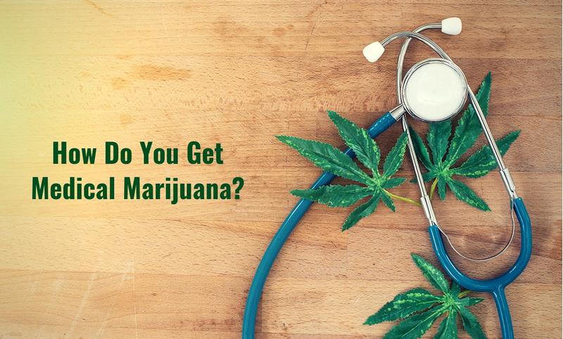How Do You Get Medical Marijuana